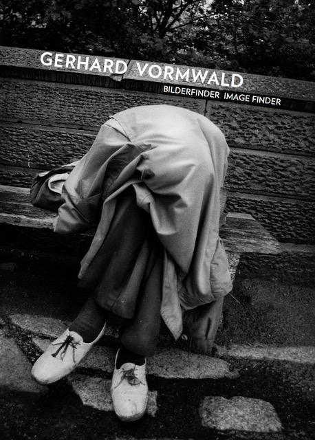 Gerhard VORMWALD Bilderfinder   Gerhard Vormwald  Bilderfinder – Image Finder  20 x 28cm, 160 Seiten, 86 Abbildungen, davon 63 Duotone, 23 Farbe, gebunden Text von Heinz-Norbert Jocks, D/E Design Jutta Herden, Stuttgart Hartmann Books, Stuttgart (April) 2019   34,–
