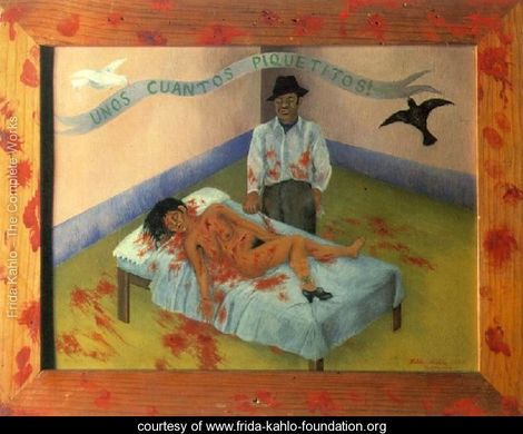 A Few Small Nips  courtesy of  The Frida Kahlo Foundation . This painting is a representation of her own life and a story that was in the newspaper.Read more about   A Few Small Nips  on FridaKahlo.org .