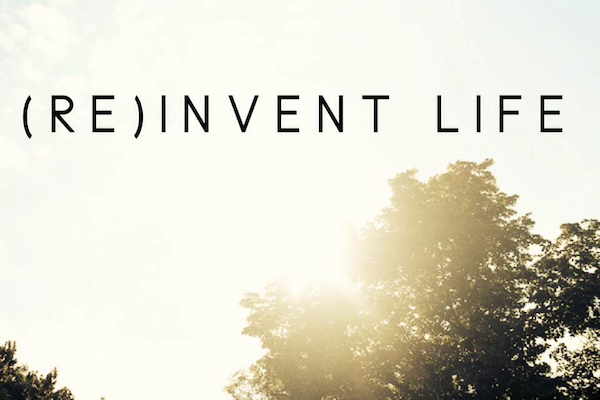 (Re)invent Life | A video series for women, by women. Join in the conversation on Twitter with #reinventlife