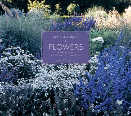 Anyone who appreciates nature and beauty will love to page through this fabulous coffee table book by Alaine Le Toquin. Flowers in the World's Most Beautiful Gardens $33