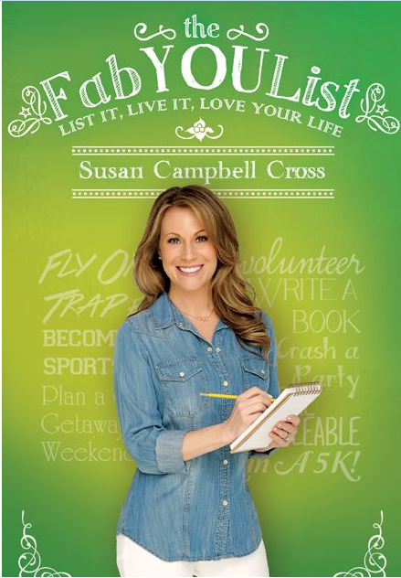 The FabYOUList:  List It, Live It, Love Your Life,  Susan Campbell Cross, $24.95.  It's a great read so  order  now!