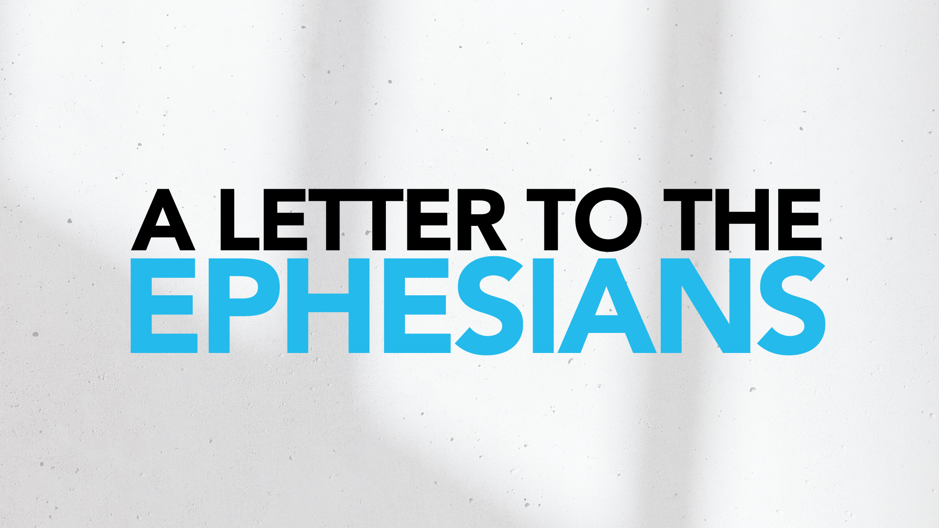 Ephesians Title Screen.jpg