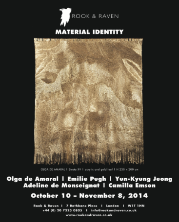 Group Show  'Material Identity'  Rook and Raven Gallery, London, W1T 1HN, 10/10/14- 08/11/14