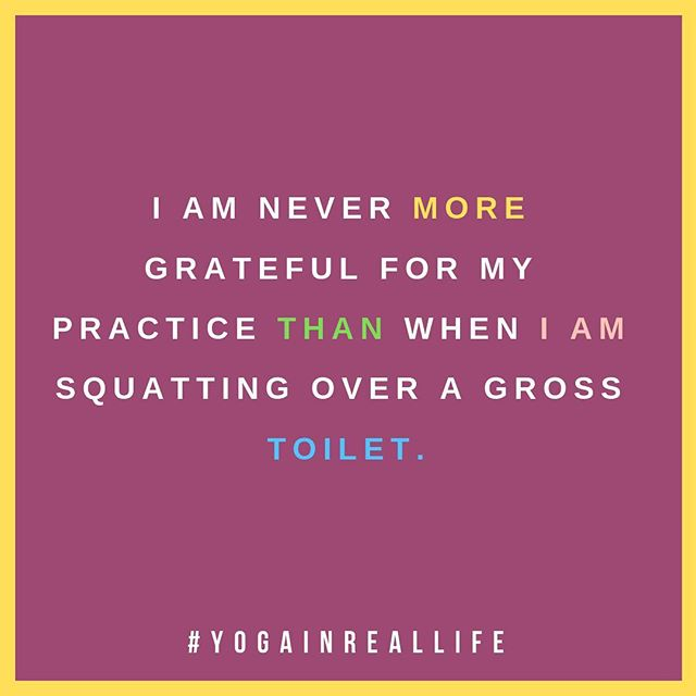 Thank you yoga for giving me the flexibility to squat comfortably over nasty toilets all over the world. 🚽🤢 #ifyousprinklewhenyoutinkle #squattypotty