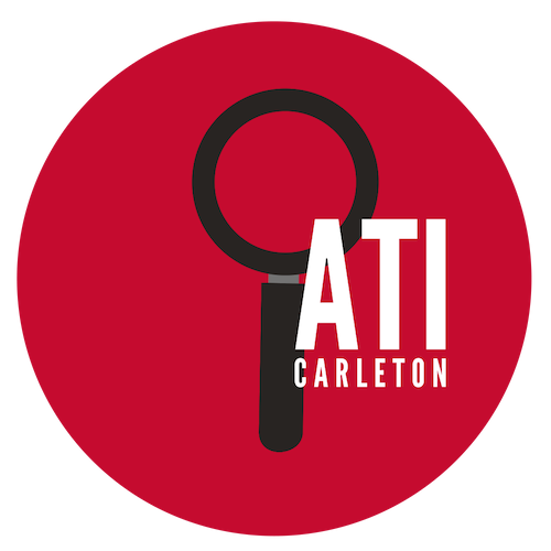 - The Access to Information Carleton (ATI) Carleton Working Group uses Access to Information and Freedom of Information legislation to research various issues of public interest. Issues can be related to other WG areas, or determined by OPIRG members. We put the R in OPIRG.In recent years, we have published several academic and media publications resulting from ATI/FOI requests. These publications have appeared in Policing and Society, Security Dialogue, Current Sociology, Punishment and Society, Social Movement Studies, Canadian Journal of Crime and Criminal Justice, The Dominion, The Leveller. News coverage of our research has been aired on CBC's As It Happens, the Globe and Mail, CTV, and APTN.Contact: ati.carleton@gmail.com