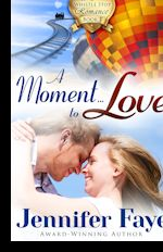 A Moment to Love (A Whistle Stop Romance, bk 1)
