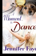 A Moment to Dance (A Whistle Stop Romance, bk 2)