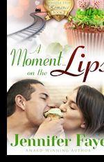 A Moment on the Lips (A Whistle Stop Romance, bk 3)