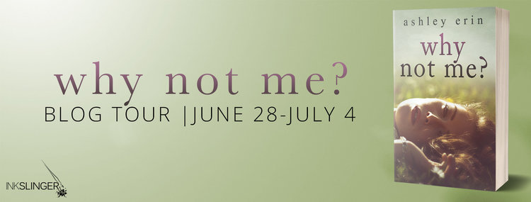 Guest Post ~ Why Not Me? by Ashley Erin    #romance #books
