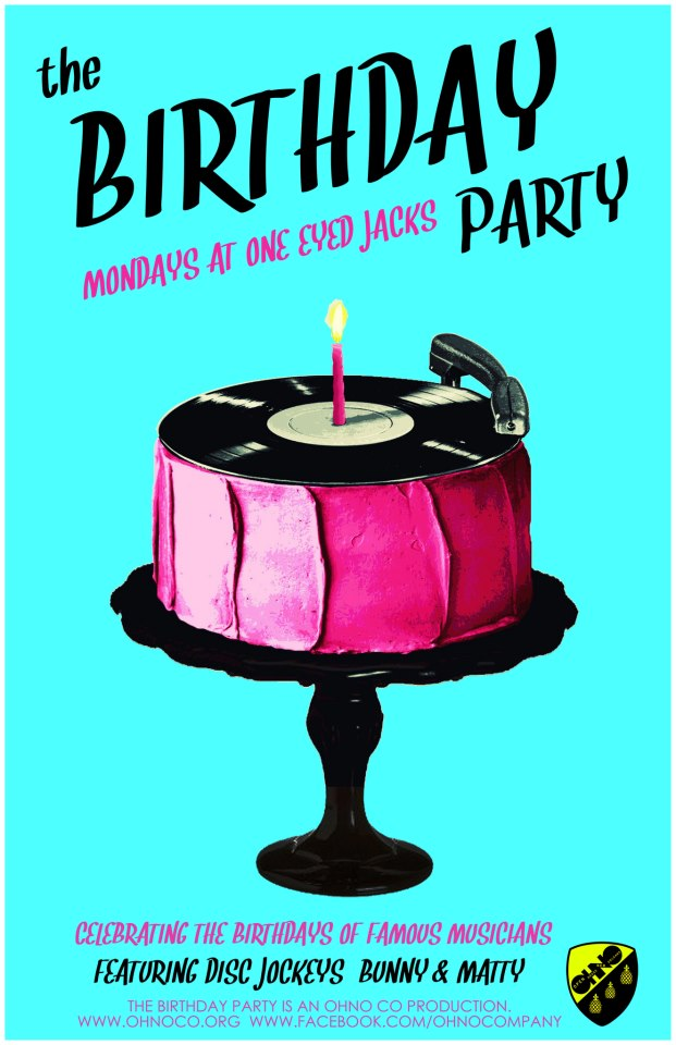 Concept Design and Promotions for The Birthday Party at One Eyed Jacks
