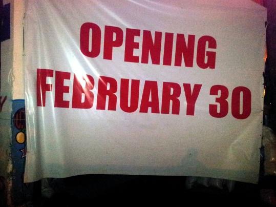 """opening February 30"""