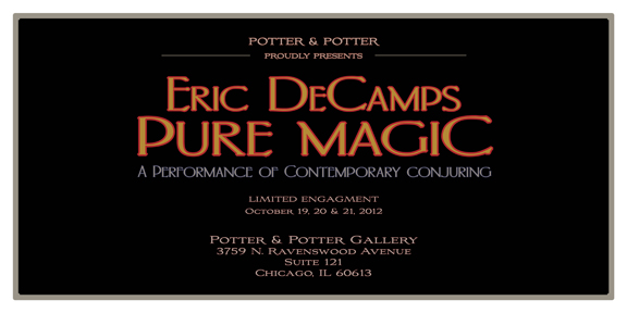 "Eric DeCamps presents ""Pure Magic"" in Chicago"
