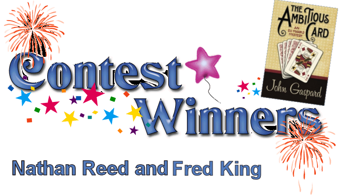 """Congratulations to Nathan Reed and Fred King who won a digital download of he Audible.com book """"The Ambitious Card - An Eli Marks Mystery"""" by John Gaspard. And thank you again, John Gaspard for offering these prizes."""