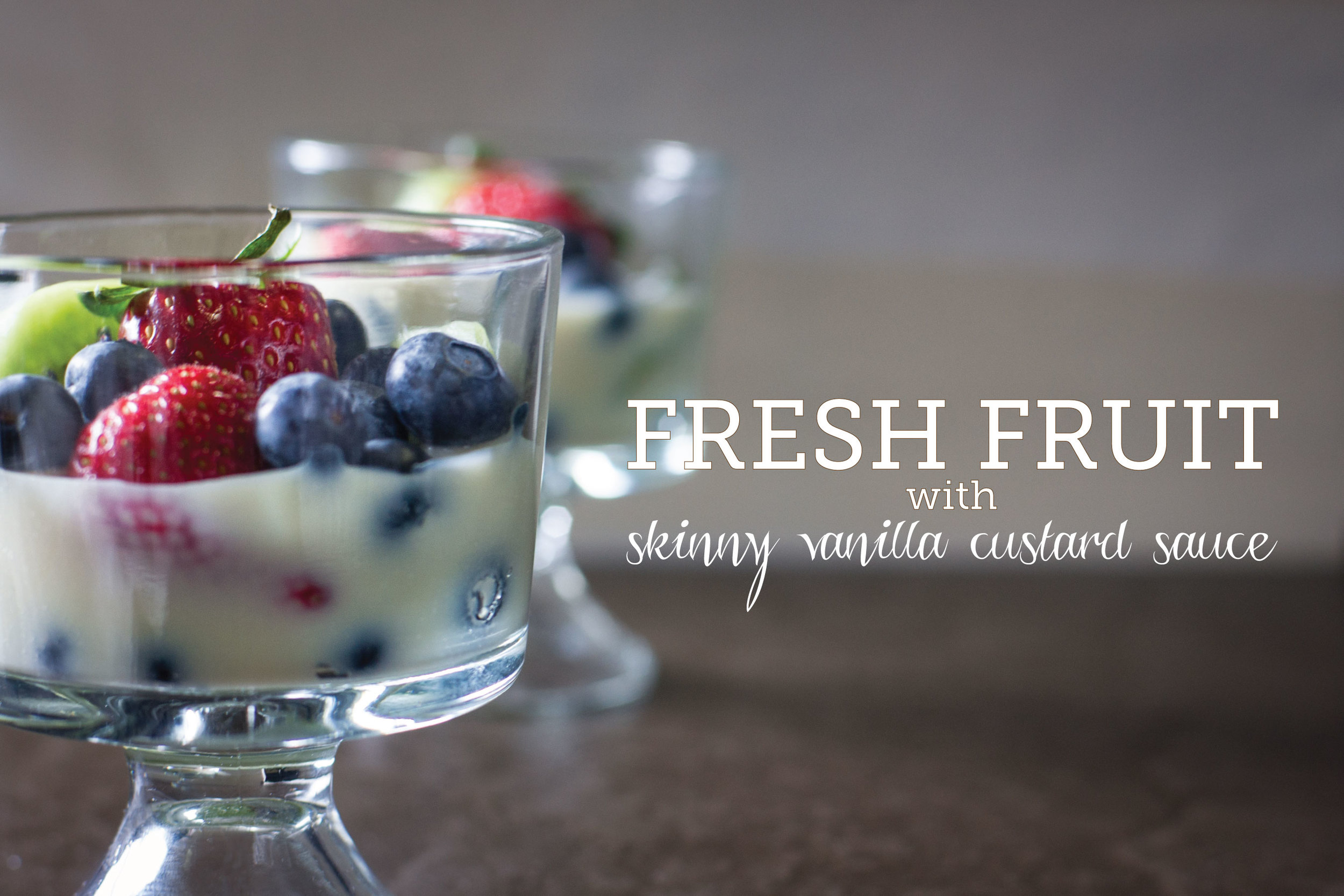 Fresh Fruit with Skinny Vanilla Custard Sauce by Sam Henderson of Today's Nest