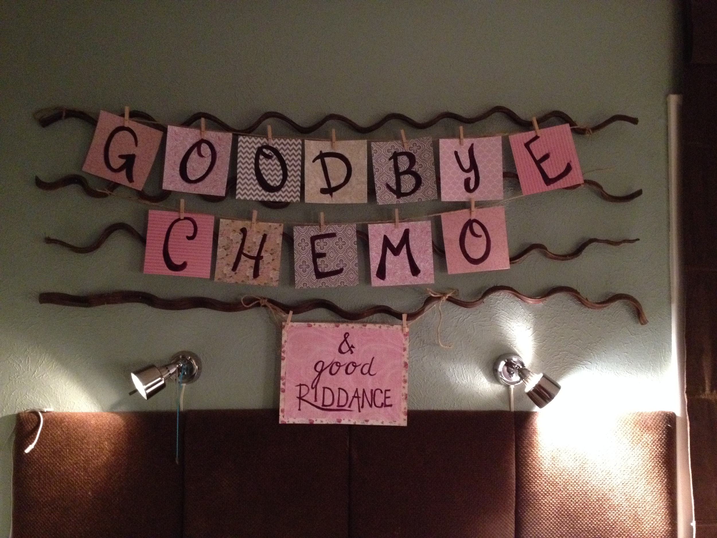LIV'S REMINDER HANGS OVER THE BED WHERE LAURA SPENDS HER FINAL CHEMO CRUD WEEK