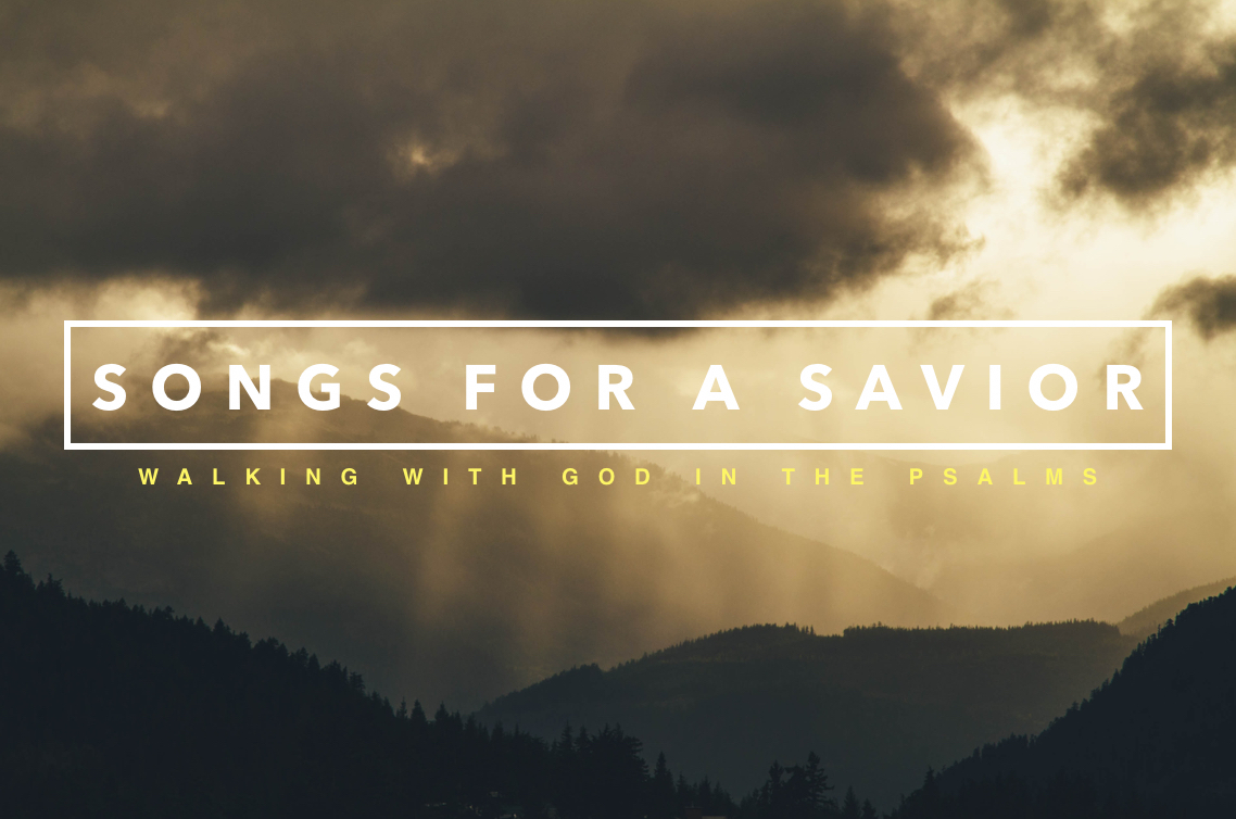 Songs for a Savior - July 2017