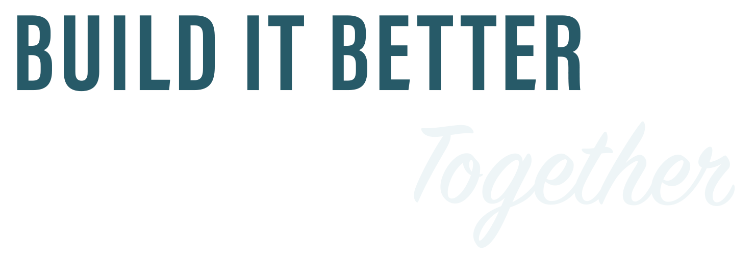 """Image of text: """"Build It Better Together"""""""