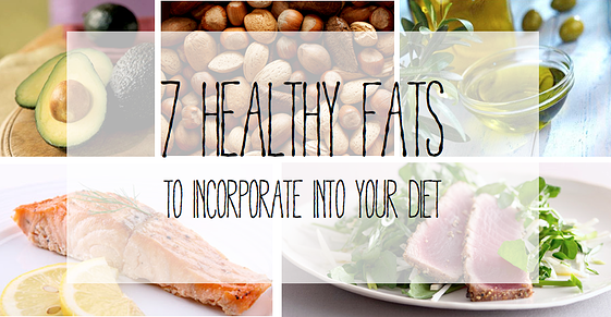 7 Healthy Fats to Incorporate in your Diet