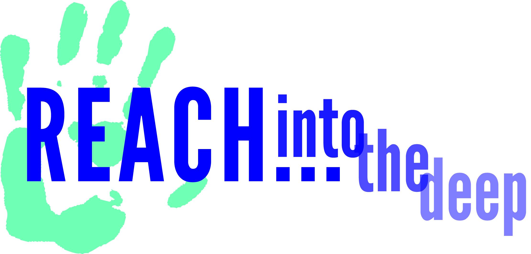 Reach... Into the Deep