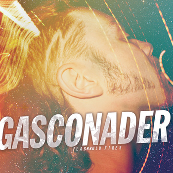Flashbulb Fires - Gasconader - Now Available To Pre-Order