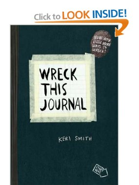 Wreck This Journal, by Keri Smith