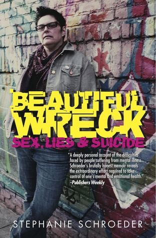 COVER OF MEMOIR- BEAUTIFUL WRECK: SEX, LIES, & SUICIDE
