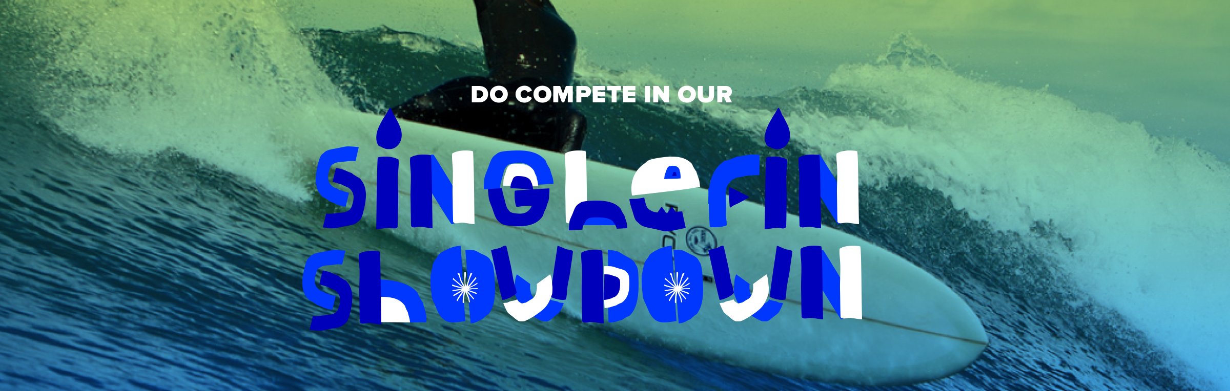BRING OUR BUY A NEW OR OLD SINGLEFIN AND COMPETE IN OUR OFFICIAL BUT UNOFFICIAL WORLDCHAMPIONSHIPS OF SINGLEFIN SURFING.