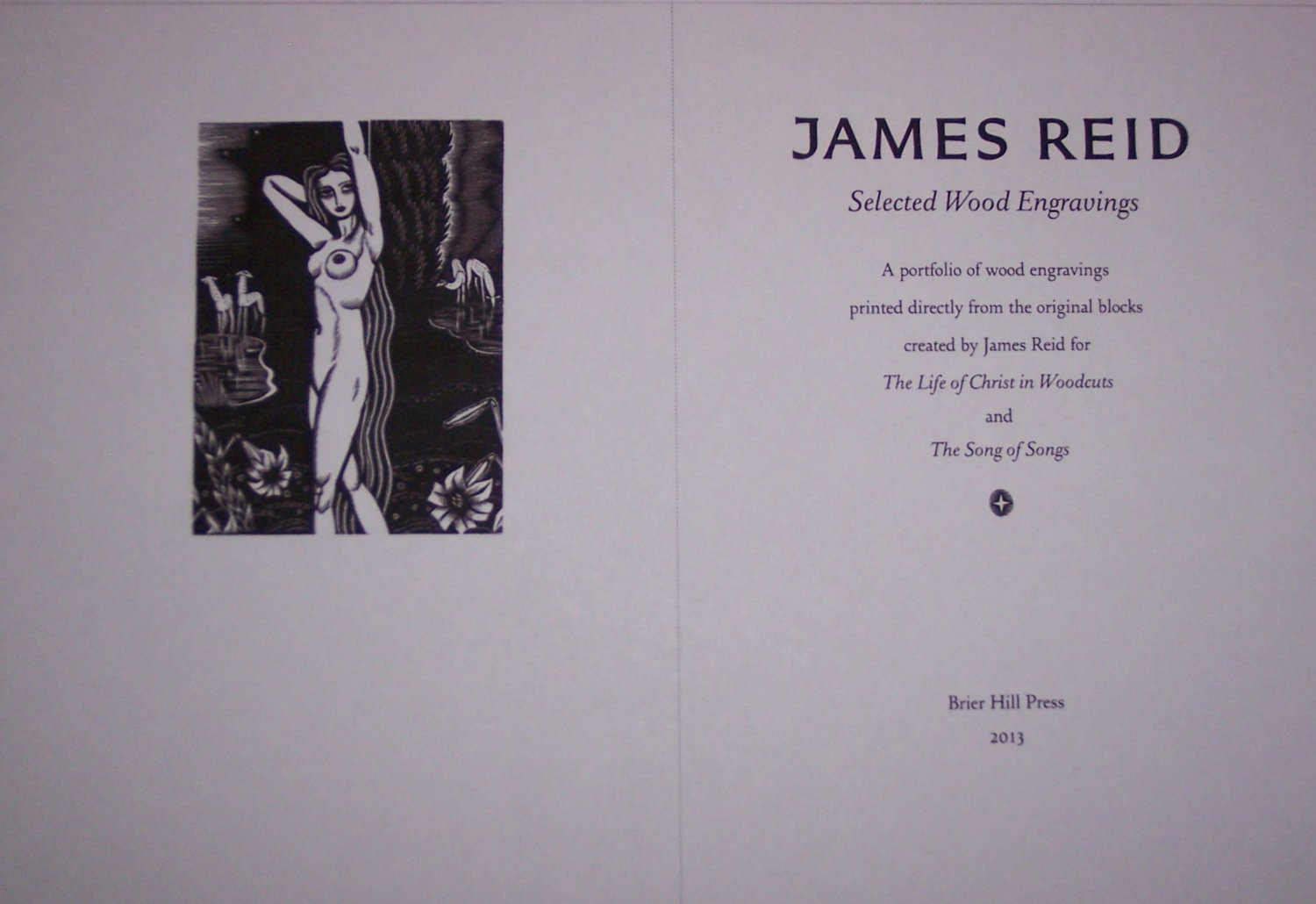 James Reid: Selected Wood Engravings , Brier Hill Press, 2013. A limited edition of 125 portfolios, twelve not for sale, containing 32 wood engravings printed directly from the original blocks together with descriptive booklet in custom lipped clamshell portfolio box.   $1,500