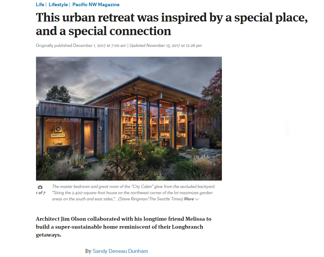 The  Seattle Times Pacific NW Magazine (photos by Steve Ringman) recently featured our City Cabin, designed by Jim Olson of  Olson Kundig . The City Cabin is located in Seattle's Madison Park neighborhood, but Olson drew design inspiration from his own cabin on the shores of Puget Sound in Longbranch, WA.