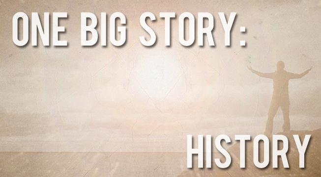 One Big Story: History