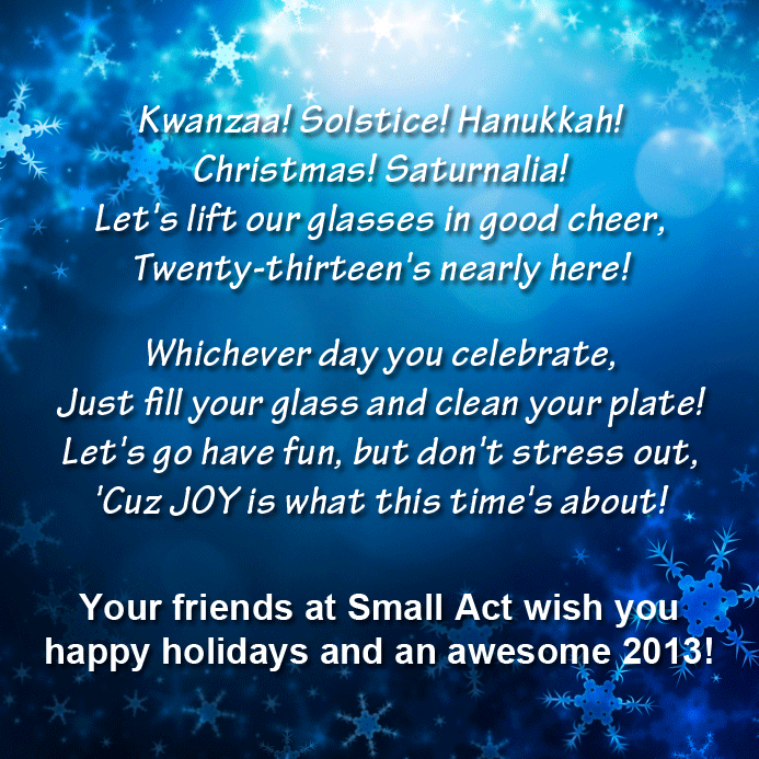 Happy holidays from your friends at Small Act