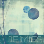 The Bylines self-titled debut record available through CD Baby, ITunes, and Band Camp.