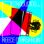 Introducing... Reece Marshburn.  Available through CD Baby and ITunes.