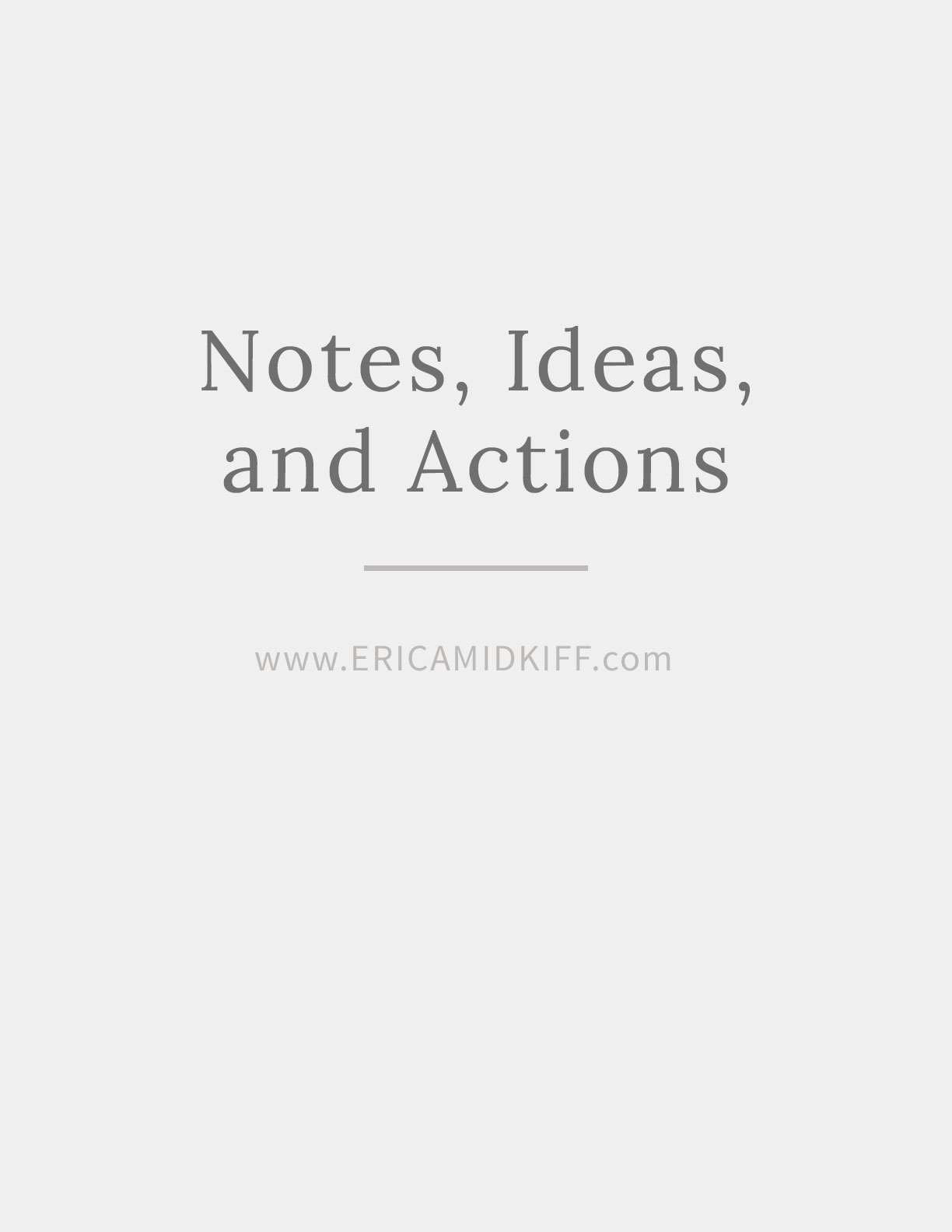 Notes, Ideas, and Actions - Worksheets by Erica Midkiff.jpg