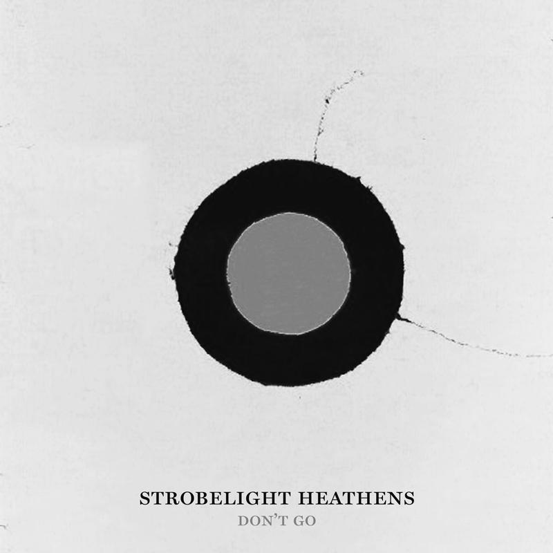 Strobelight-Heathens-Dont-Go-Cover-01.jpg