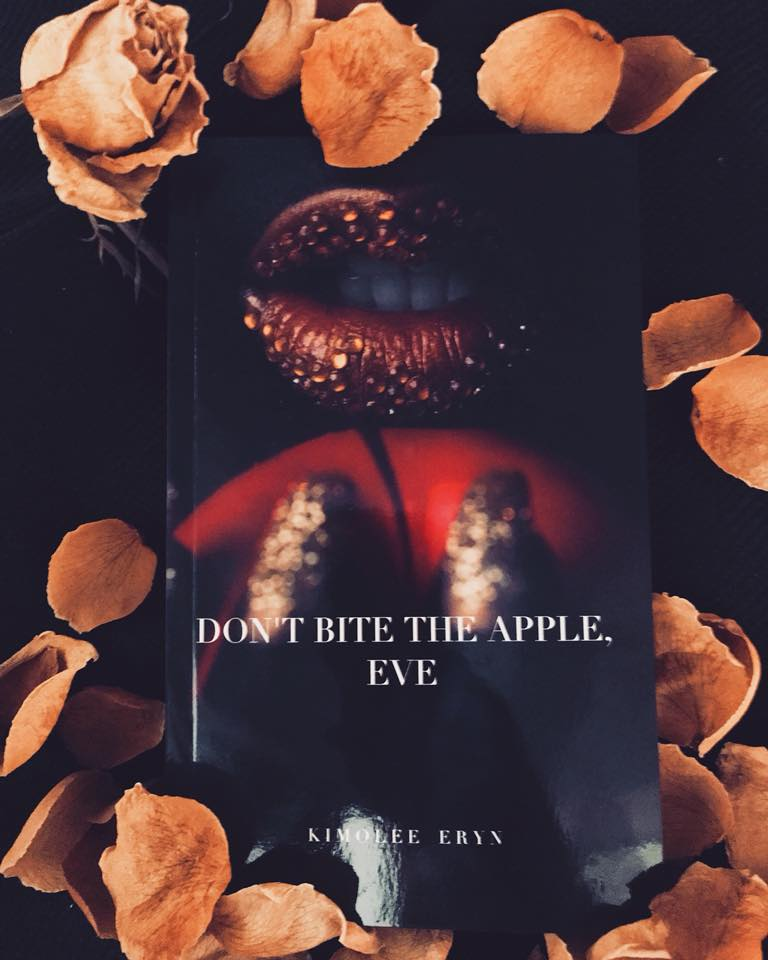 DON'T BITE THE APPLE, EVE [2018] - PROSE / POETRYDon't Bite The Apple, Eve is a book of prose, poetry and statements of my beliefs, hopes and experiences stemmed from girlhood, womanhood and the journey in between. Lessons in life, in love, and humanness. Expressions of frustration, growth, in simplicity and complexity.