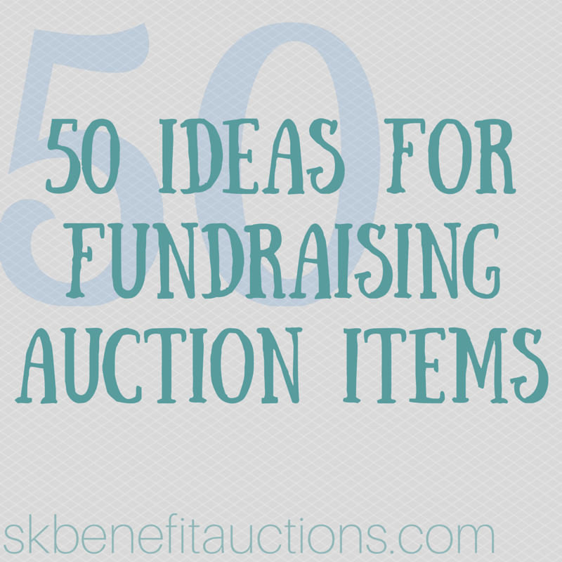 50 Auction Item Ideas | Sarah Knox Benefit Auctions
