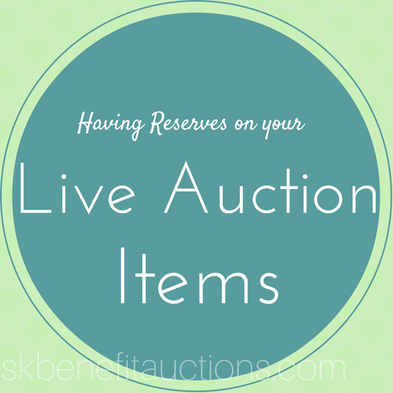Having Reserves on your Live Auction Items | Sarah Knox Benefit Auctions