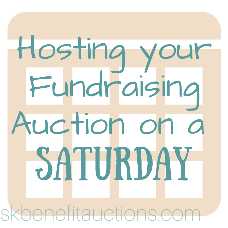 Hosting your Fundraising Auction on a Saturday   Sarah Knox Benefit Auctions