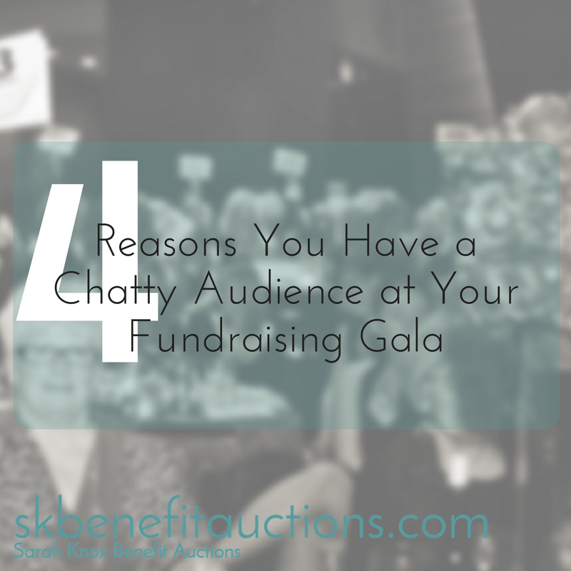 Sarah Knox Benefit Auctions | 4 Reasons You Have a Chatty Audience at Your Fundraising Gala