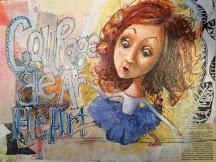 "Courage Dear Heart © V.N.Ross, 12x9"" mixed media"
