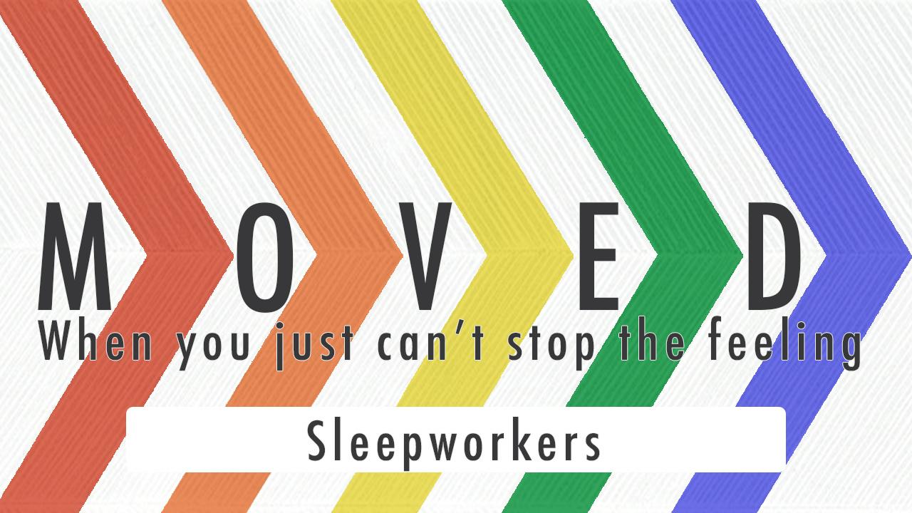 2017.03.26_Moved_Sleepworkers.jpg