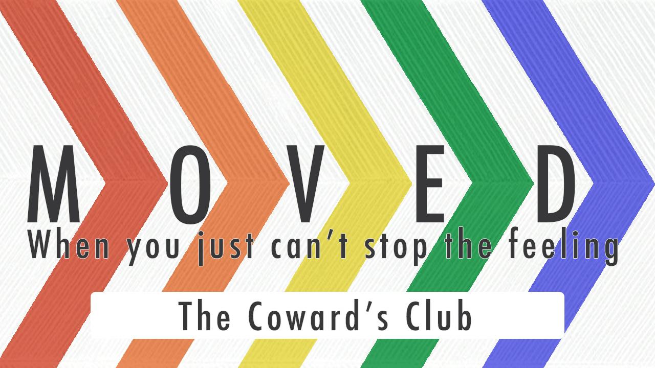 2017.04.17_Moved_TheCowardsClub.jpg