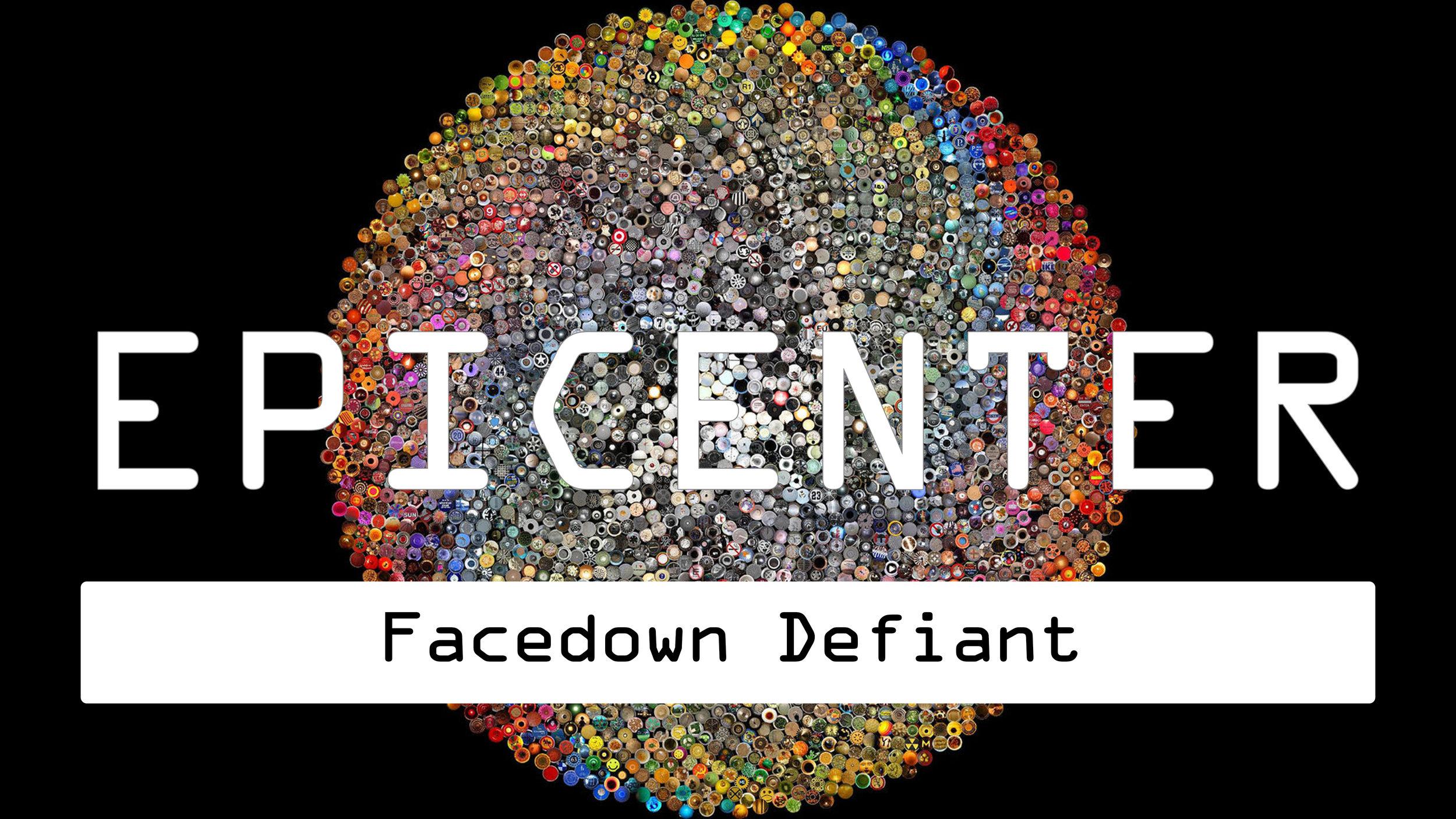 2017.01.29_FacedownDefiant.jpg
