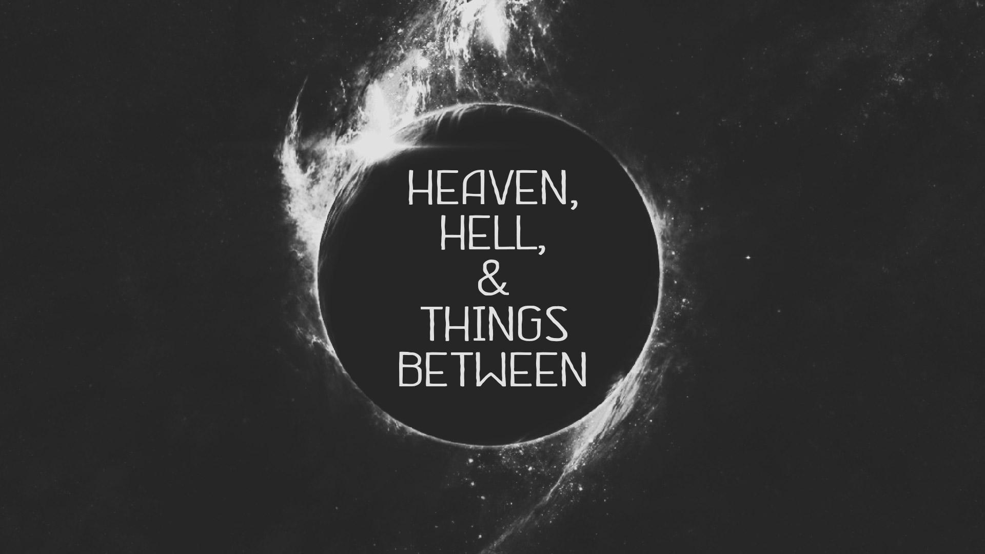 2018.04.15_HeavenHellThingsBetween_TitleSlide.jpg