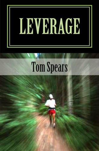 This is the original cover for my novel, LEVERAGE.