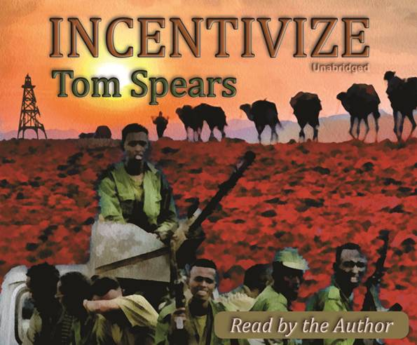 Audiobook version of my novel, INCENTIVIZE, set in the Horn of Africa.