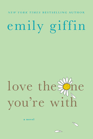 Copy of Love the One You're With by Emily Giffin