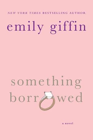 Copy of Something Borrowed by Emily Giffin