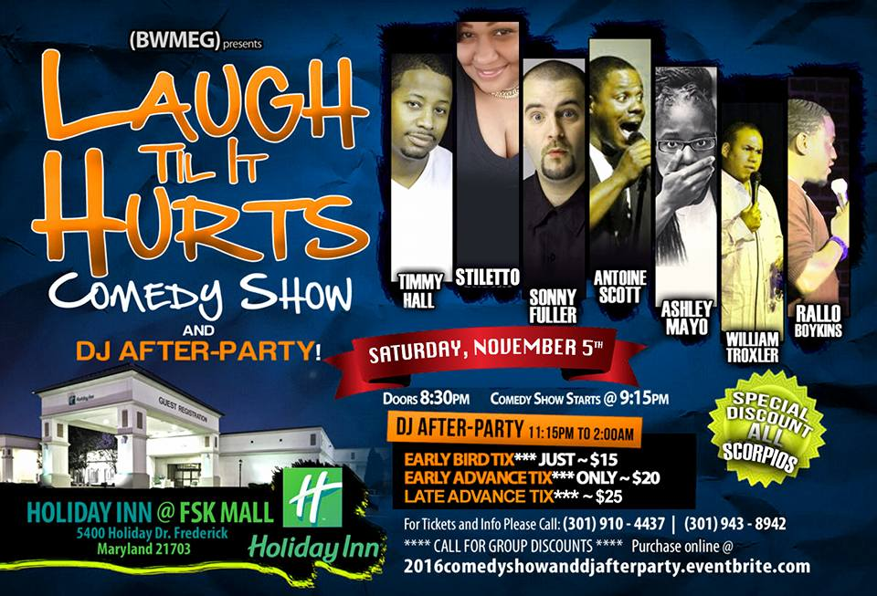 Laugh Til It Hurts Saturday, Nov 5th 8:3opm - 1o:oopm Holiday Inn | 5400 Holiday Dr.  | Frederick, MD 21703   Tickets